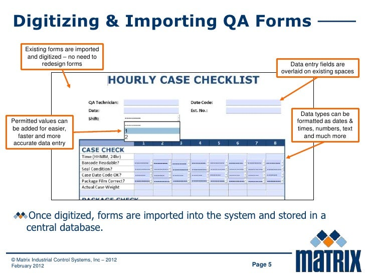 Digitizing & Importing QA Forms      Existing forms are imported       and digitized – no need to             redesign for...