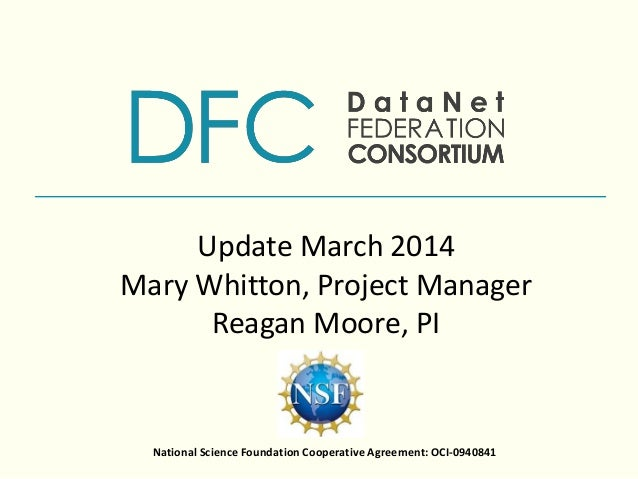 National Science Foundation Cooperative Agreement: OCI-0940841 Update March 2014 Mary Whitton, Project Manager Reagan Moor...