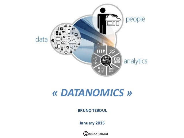 « DATANOMICS » BRUNO TEBOUL January 2015 Bruno Teboul