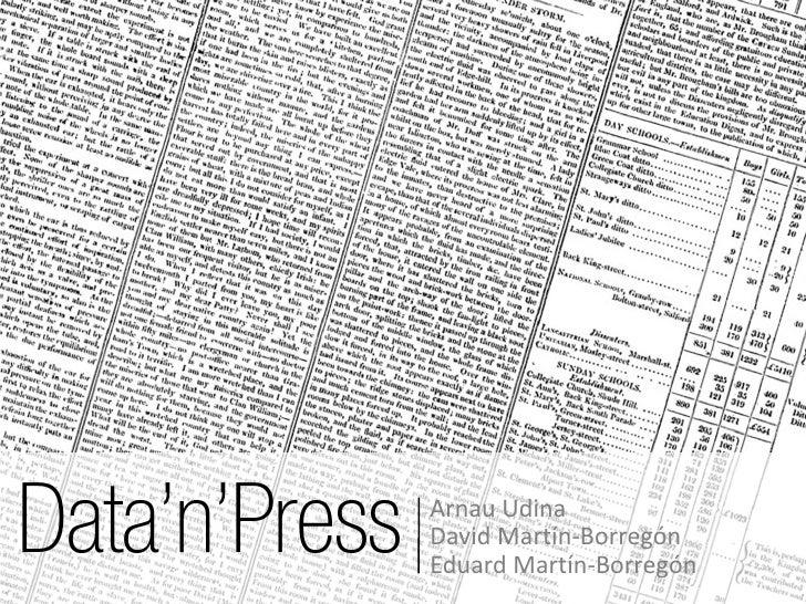 Data'n'Press   Arnau Udina               David Martín-Borregón               Eduard Martín-Borregón