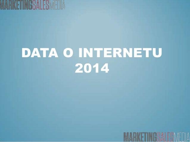DATA O INTERNETU 2014