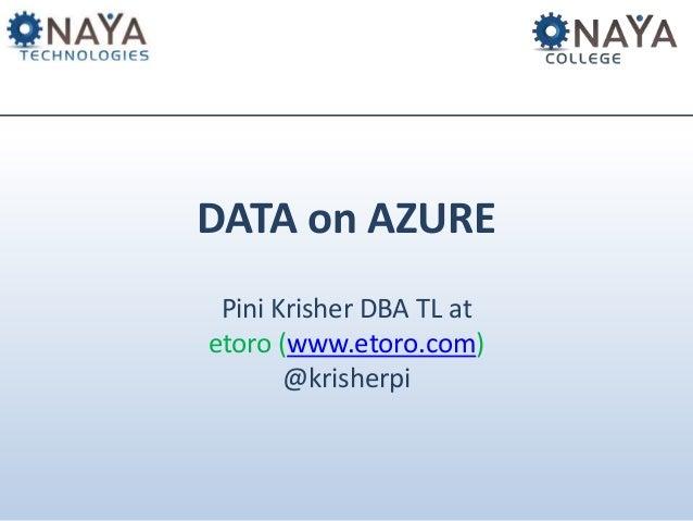 DATA on AZUREPini Krisher DBA TL atetoro (www.etoro.com)@krisherpi