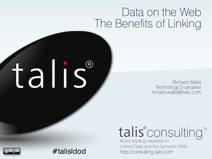 Data on the Web             The Benefits of Linking                                            Richard Wallis             ...