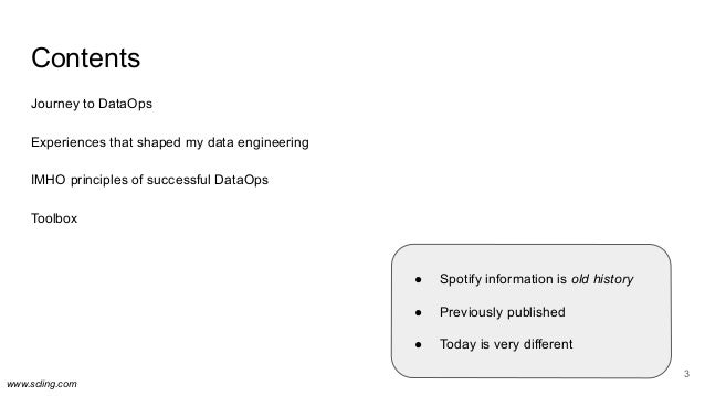 www.scling.com Contents Journey to DataOps Experiences that shaped my data engineering IMHO principles of successful DataO...