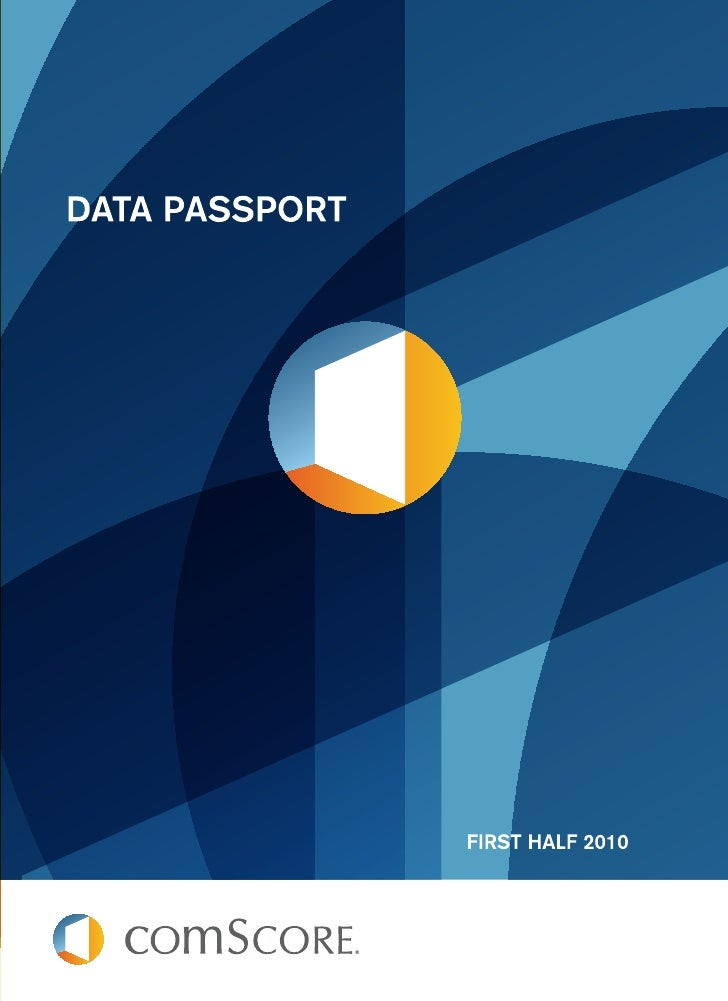 About This Data PassportFrom emerging markets to converging media, comScore is theglobal source of digital market intellig...