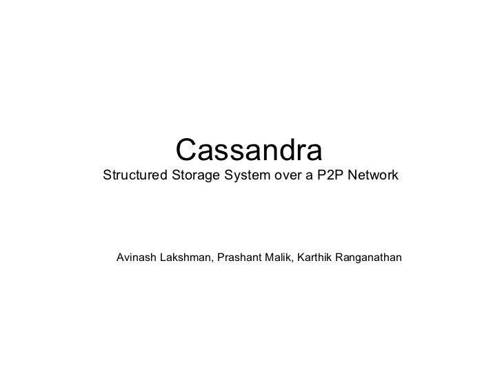 Cassandra   Structured Storage System over a P2P Network Avinash Lakshman, Prashant Malik, Karthik Ranganathan