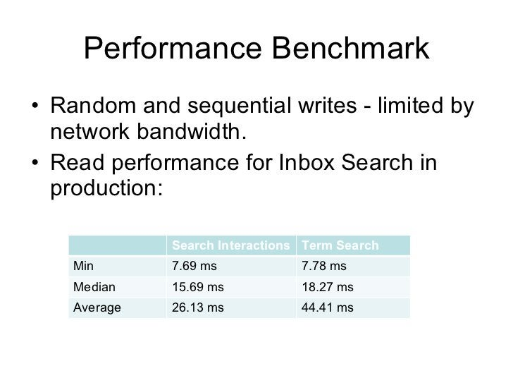 Performance Benchmark <ul><li>Random and sequential writes - limited by network bandwidth. </li></ul><ul><li>Read performa...