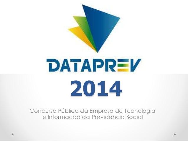 2014  Concurso Público da Empresa de Tecnologia  e Informação da Previdência Social