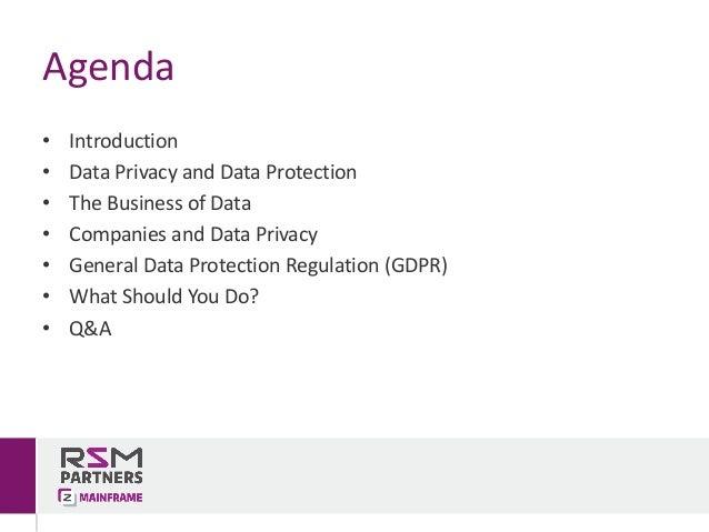 Agenda • Introduction • DataPrivacyandDataProtection • TheBusinessofData • CompaniesandDataPrivacy • GeneralDat...