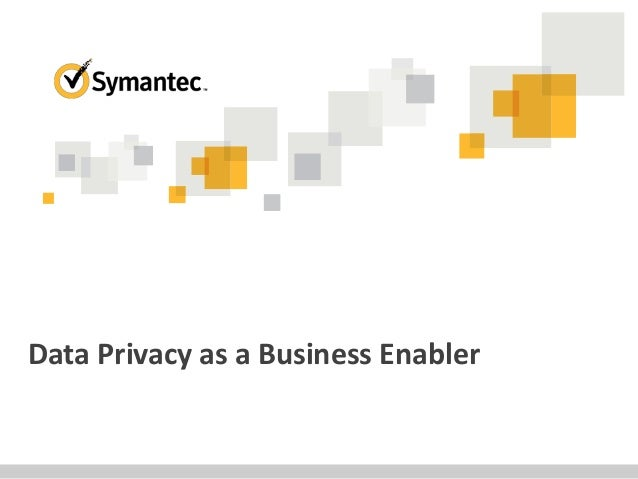 Data Privacy as a Business Enabler