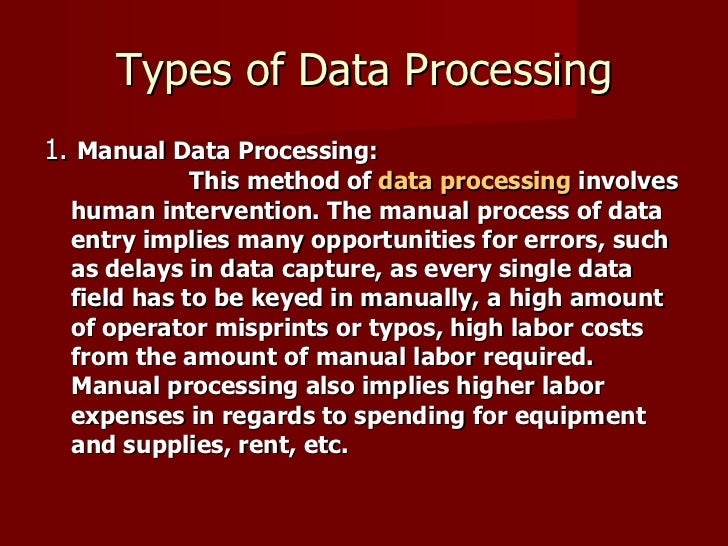 Types of Data Processing <ul><li>1.  Manual Data Processing: This method of  data processing  involves human intervention....