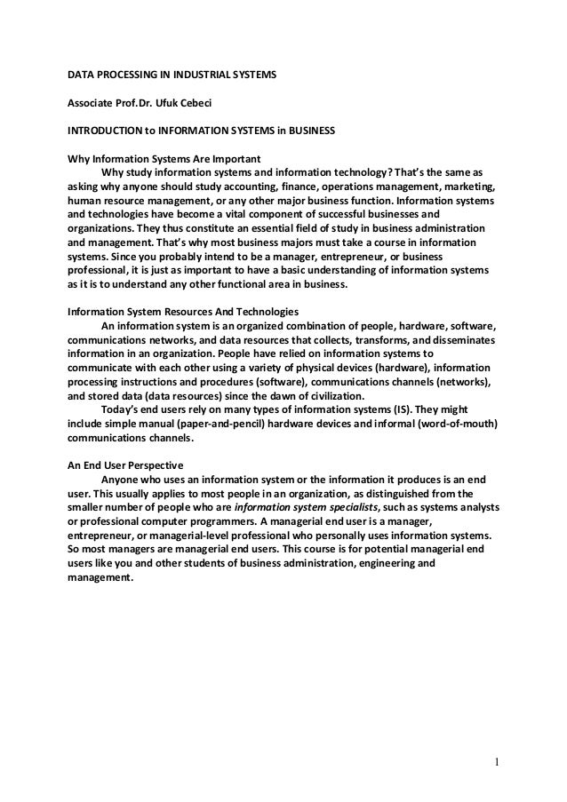 DATA PROCESSING IN INDUSTRIAL SYSTEMS Associate Prof.Dr. Ufuk Cebeci INTRODUCTION to INFORMATION SYSTEMS in BUSINESS Why I...