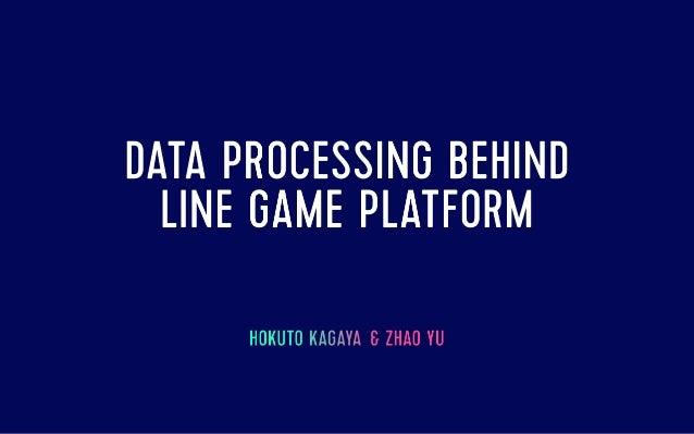 Data Processing behind LINE Game Platform