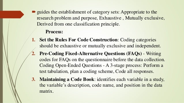 guides the establishment of category sets: Appropriate to the research problem and purpose, Exhaustive , Mutually exclusi...