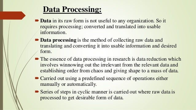 Data Processing: Data in its raw form is not useful to any organization. So it requires processing; converted and transla...