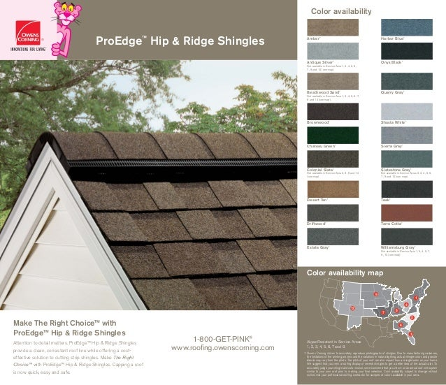 Color availability ProEdge™ Hip & Ridge Shingles 12 9 7 6 5 4 3 2 1 Algae Resistant in Service Areas 1, 2, 3, 4, 5, 6, 7 a...