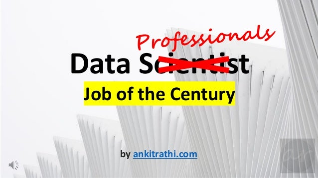 by ankitrathi.com Data Scientist Job of the Century