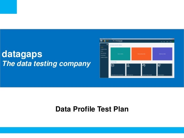 <Insert Picture Here> datagaps The data testing company Data Profile Test Plan