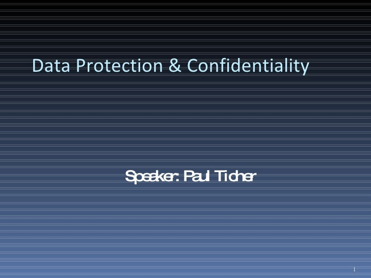 Data Protection & Confidentiality <ul><li>Speaker: Paul Ticher </li></ul>