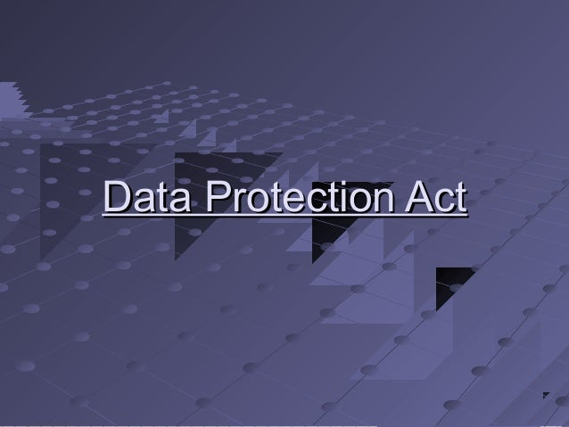 Data Protection ActData Protection Act
