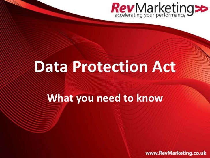 Data Protection Act What you need to know
