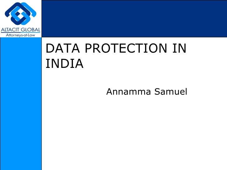 DATA PROTECTION IN INDIA Annamma Samuel