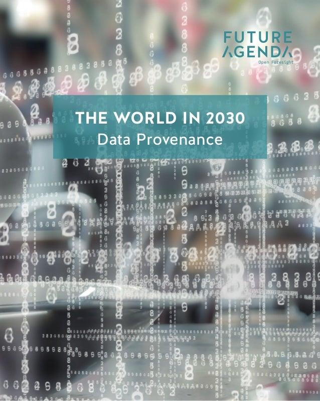 1 TheWorldin2030DataProvenance THE WORLD IN 2030 Data Taxation THE WORLD IN 2030 Data Provenance