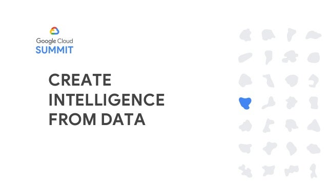 CREATE INTELLIGENCE FROM DATA