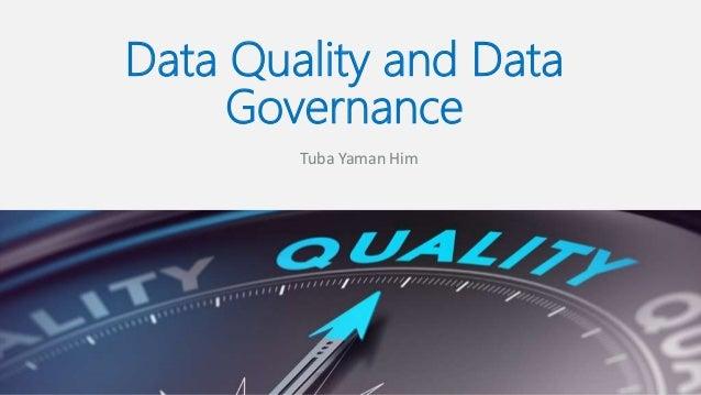 Data Quality and Data Governance Tuba Yaman Him