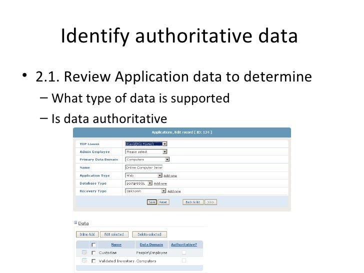 Identify authoritative data• 2.1. Review Application data to determine  – What type of data is supported  – Is data author...