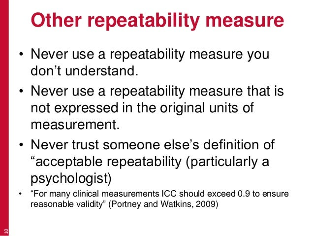 Other repeatability measure • Never use a repeatability measure you don't understand. • Never use a repeatability measure ...