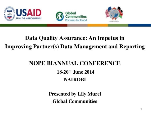 Data Quality Assurance: An Impetus in Improving Partner(s) Data Management and Reporting NOPE BIANNUAL CONFERENCE 18-20th ...