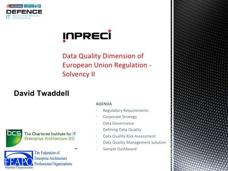 Data Quality Dimension of            European Union Regulation -            Solvency IIDavid Twaddell                     ...