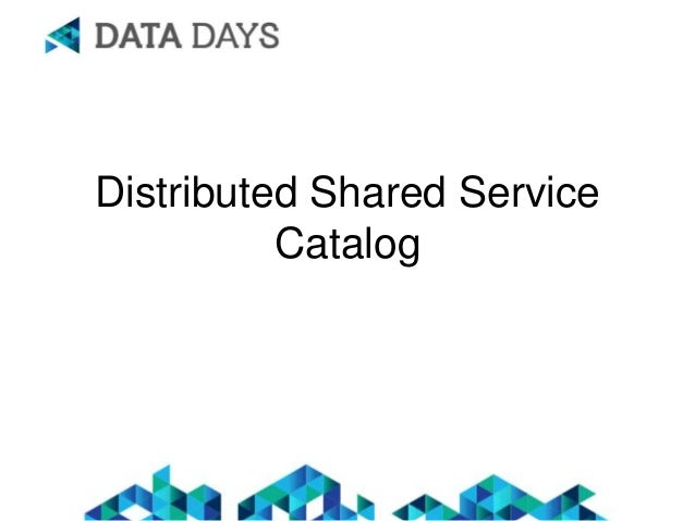 Distributed Shared Service Catalog