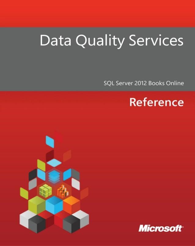 Data Quality ServicesSQL Server 2012 Books OnlineSummary: SQL Server Data Quality Services (DQS) is a knowledge-driven dat...