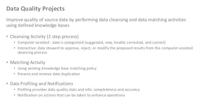 Data Quality ProjectsImprove quality of source data by performing data cleansing and data matching activitiesusing defined...
