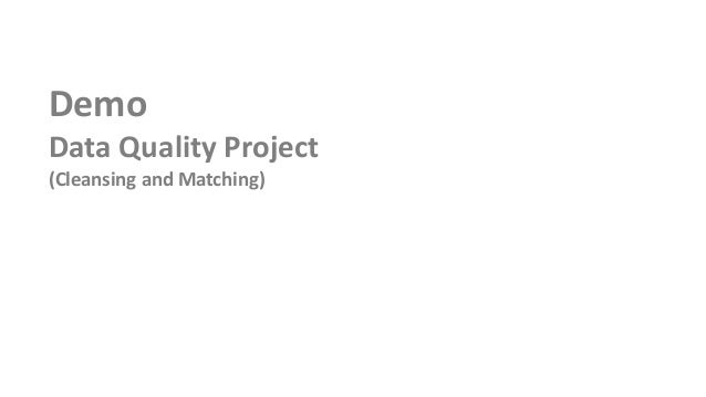 DemoData Quality Project(Cleansing and Matching)
