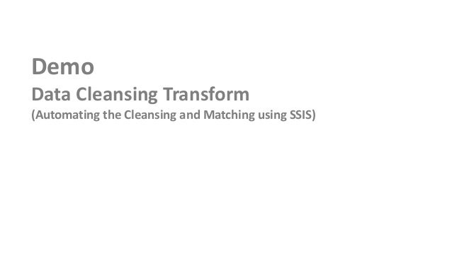 DemoData Cleansing Transform(Automating the Cleansing and Matching using SSIS)