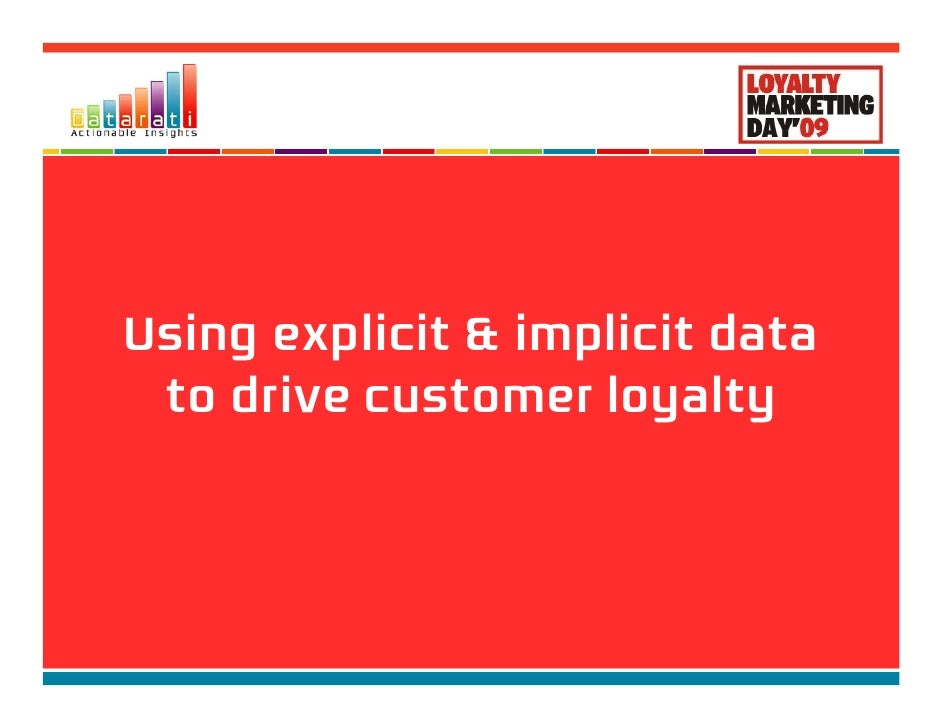 Using explicit & implicit data to drive customer loyalty