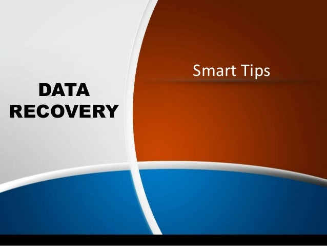 DATA RECOVERY Smart Tips