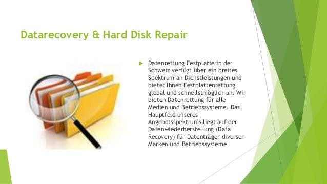 Datarecovery & Hard Disk Repair   Datenrettung Festplatte in der  Schweiz verfügt über ein breites  Spektrum an Dienstlei...