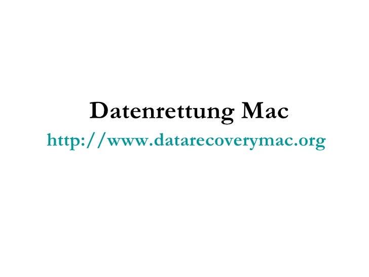 Datenrettung Mac http://www.datarecoverymac.org