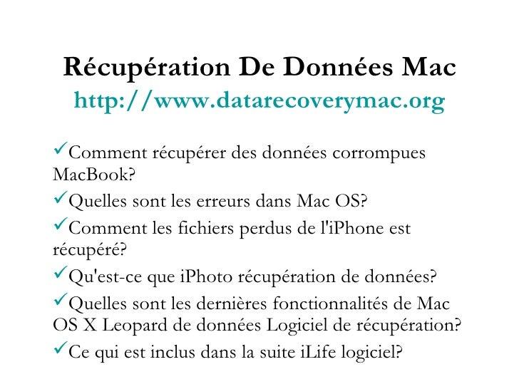 Récupération De Données Mac http://www.datarecoverymac.org <ul><li>Comment récupérer des données corrompues MacBook? </li>...