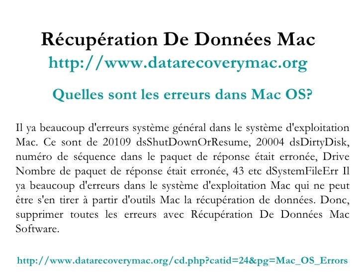 Récupération De Données Mac http://www.datarecoverymac.org Quelles sont les erreurs dans Mac OS? Il ya beaucoup d'erreurs ...