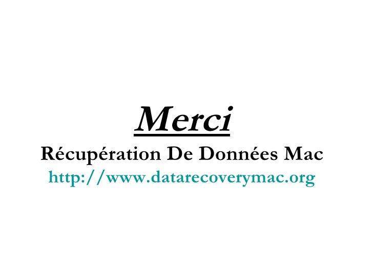 Merci Récupération De Données Mac http://www.datarecoverymac.org