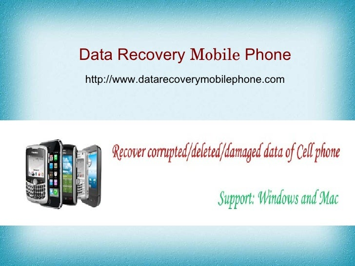 Data Recovery Mobile Phonehttp://www.datarecoverymobilephone.com