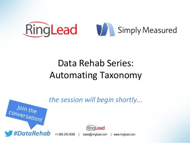 the session will begin shortly... Data Rehab Series: Automating Taxonomy #DataRehab Join theconversation!
