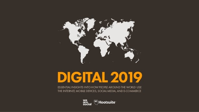 ESSENTIAL INSIGHTS INTO HOW PEOPLE AROUND THE WORLD USE THE INTERNET, MOBILE DEVICES, SOCIAL MEDIA, AND E-COMMERCE DIGITAL...