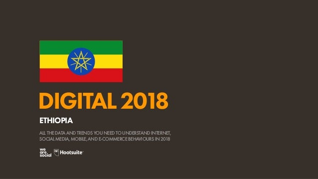 Digital 2018 Ethiopia (January 2018)