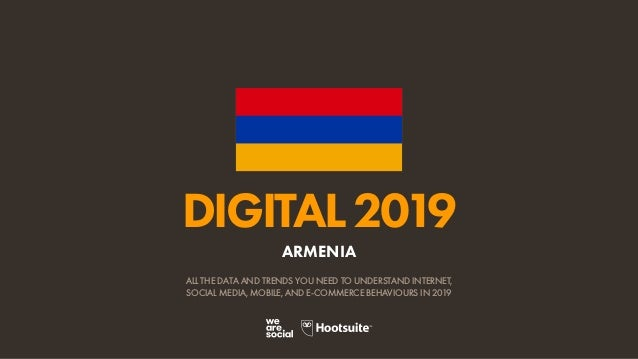 DIGITAL2019 ALL THE DATA AND TRENDS YOU NEED TO UNDERSTAND INTERNET, SOCIAL MEDIA, MOBILE, AND E-COMMERCE BEHAVIOURS IN 20...